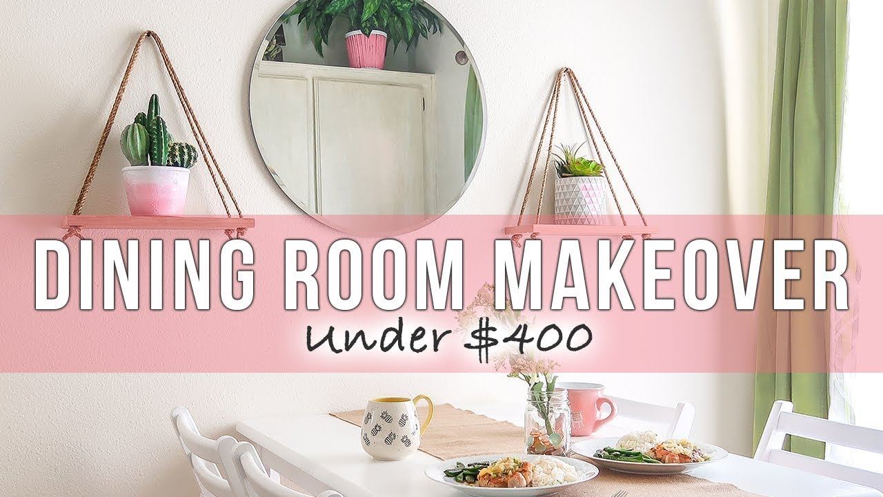 Under 400 Small Dining Room Makeover Diy Home Decor Youtube