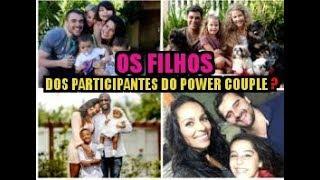 Veja  quem são os filhos dos participantes  do Power couple  4?saiba quem ....