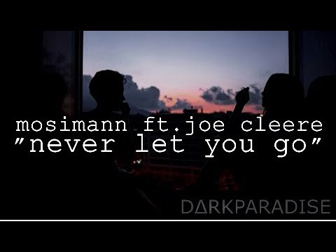❝mosimann ft. joe cleere - never let you go (lyrics)❞