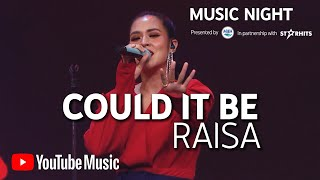 Download RAISA - COULD IT BE (LIVE AT YOUTUBE MUSIC NIGHT)