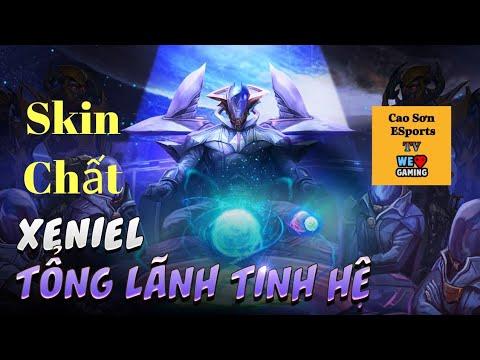 Liên Quân Mobile | Xeniel Tổng Lãnh Tinh Hệ Skin Chất Và Rất Mạnh | Cao Sơn ESports TV.