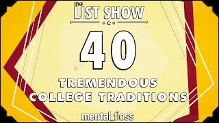 40 Tremendous College Traditions  mental_floss List Show (Ep.220)