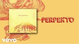 Dong Abay - Perpekto (lyric video)
