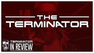 The Terminator - Terminator In Review