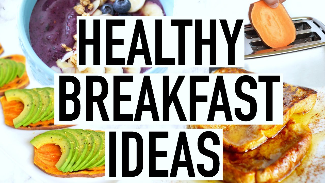 Healthy breakfast ideas summer breakfast recipes youtube forumfinder
