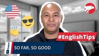 Expressão So Far, So Good em INGLÊS | Wizard iLearn