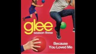 Glee - Because You Loved Me [Full HQ Studio] - Download
