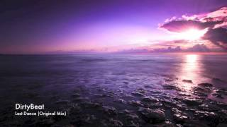 DirtyBeat - Last Dance (Original Mix) (Free Download)
