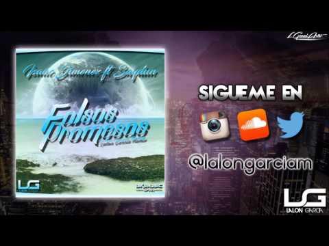 Isaac Jiménez Ft. Saydun - Falsas Promesas (Lalon García Remix)