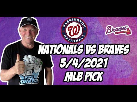 Betting Pick: Washington Nationals vs Atlanta Braves 5/4/21 MLB Pick and Prediction
