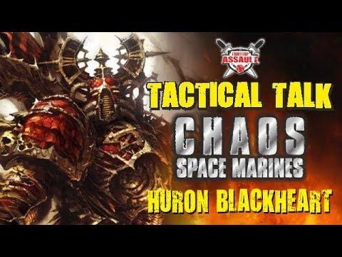 Tactical Talk: Chaos Space Marines - Huron Blackheart