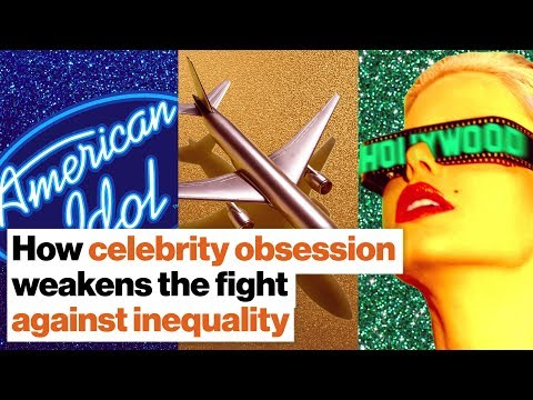How America's celebrity obsession weakens the fight against inequality | Amy Chua