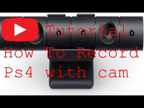 Tutorial How To Record Ps4 With Ps4 Camera