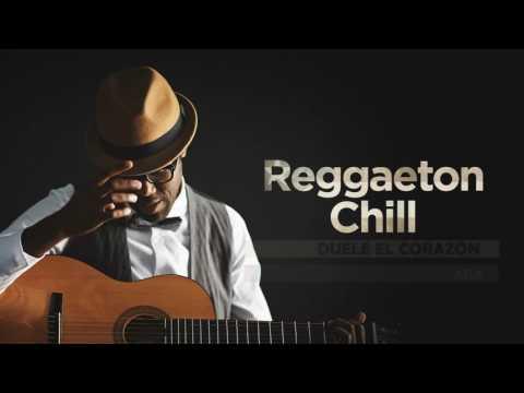 Reggaeton Chill - Full Album - Lo mejor del Chill Out Latino