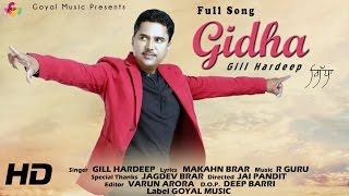 New Punjabi Songs 2016 || Gill Hardeep || Gidha || Goyal Music Official Song