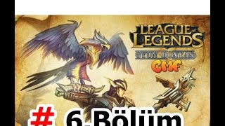 League Of Legends : 6. Bölüm [ Quinn ] Zor bi şamp