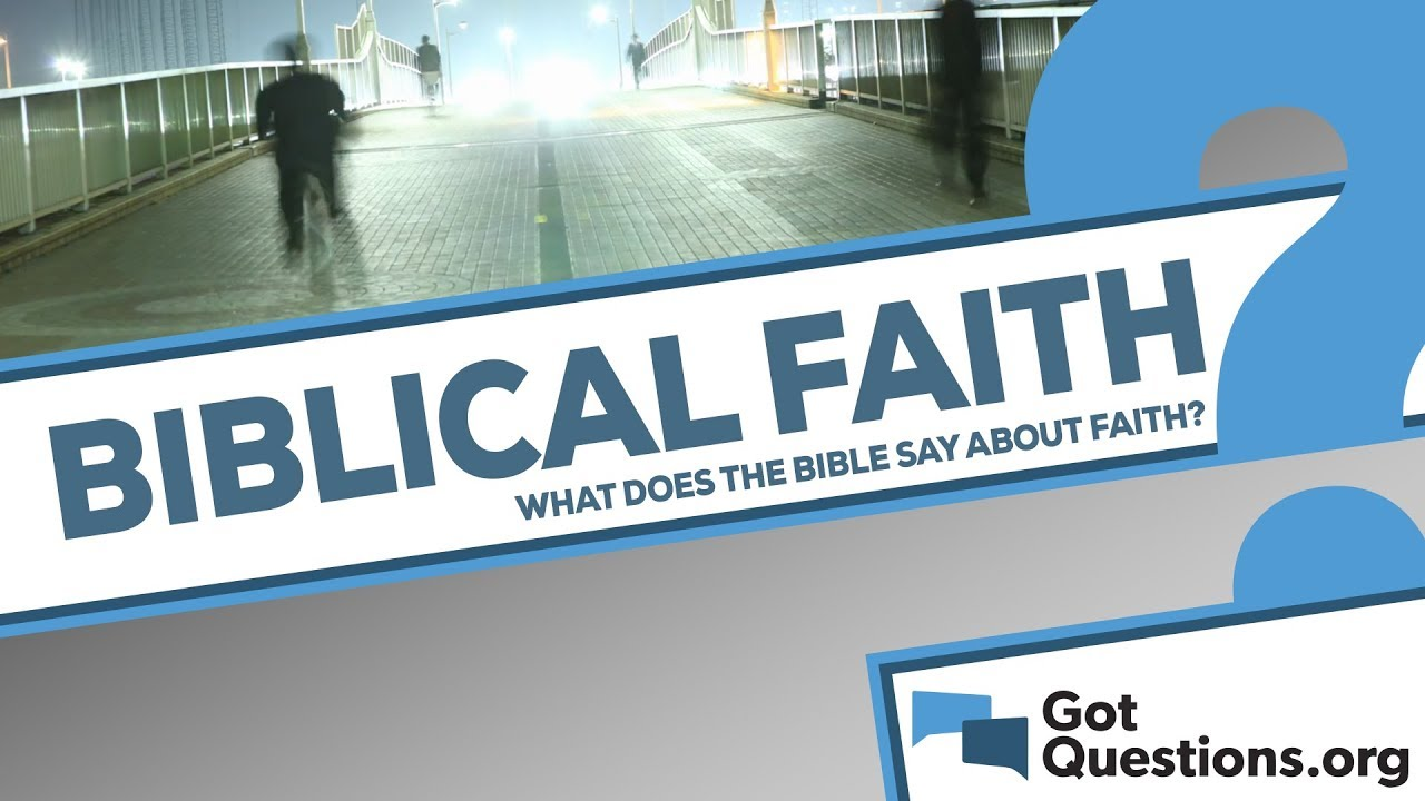 What Does The Bible Say About Faith Youtube
