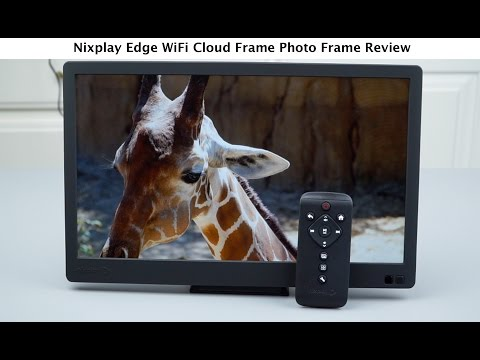 Nixplay Edge WiFi Cloud Frame Photo Frame Review