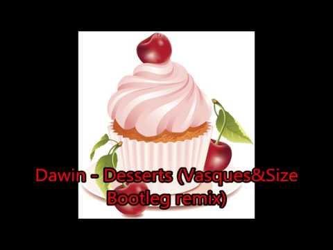 Dawin - Desserts (Vasques & Size Bootleg Remix )