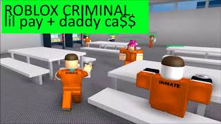 Roblox Criminal - Lil Pay (feat. Daddy Ca$$)