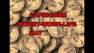 CAPRICORN MAY 2019 MONEY-WORK-LIFE