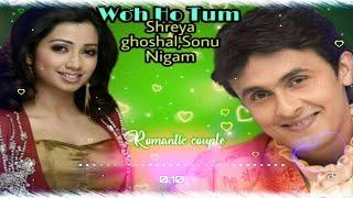 Woh Ho tum Full video song Sonu Nigam & Shreya ghoshal Originally Anuradha paudwal Muskaan love song