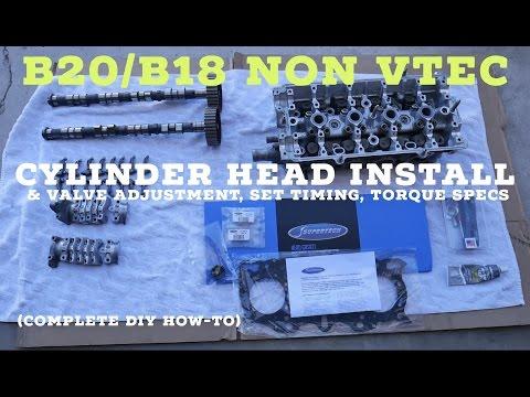B20/B18 Non Vtec Cylinder Head Install DIY How To | Valve Adjustment, Set Cam Timing, Torque Specs