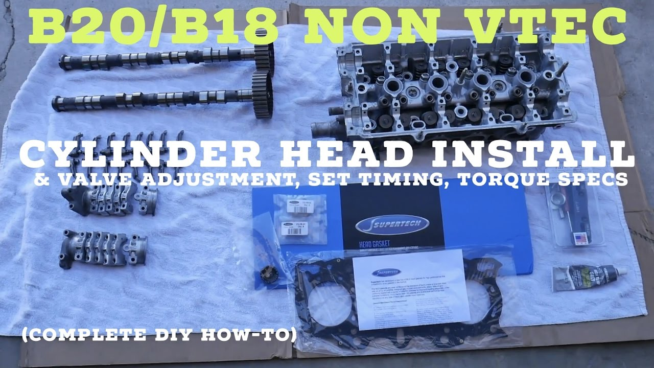 B20 B18 Non Vtec Cylinder Head Install Diy How To Valve Adjustment Small Engine Diagram Set Cam Timing Torque Specs