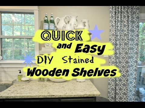 Quick and Easy DIY Stained Wooden Shelves