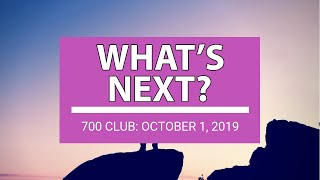The 700 Club - October 1, 2019