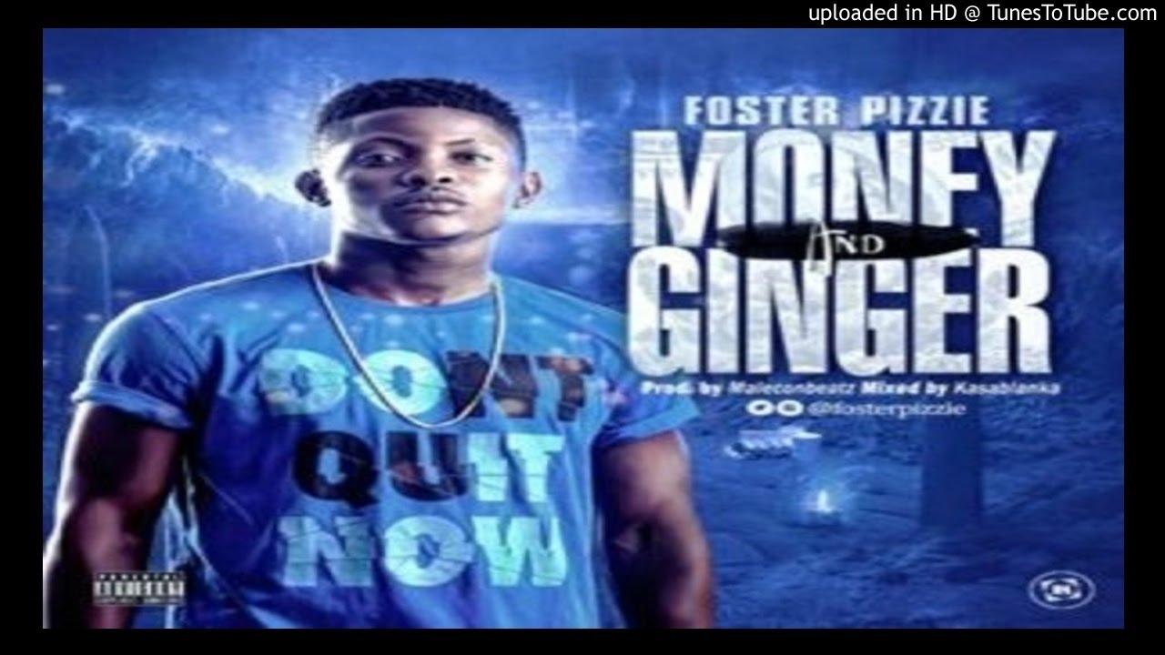 Download Foster-Pizzie-Money-Ginger (2016 MUSIC)