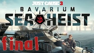 Just Cause 3 DLC: Bavarium Sea Heist - Walkthrough - Final Part 2 - The Heist Begins | Ending (HD)
