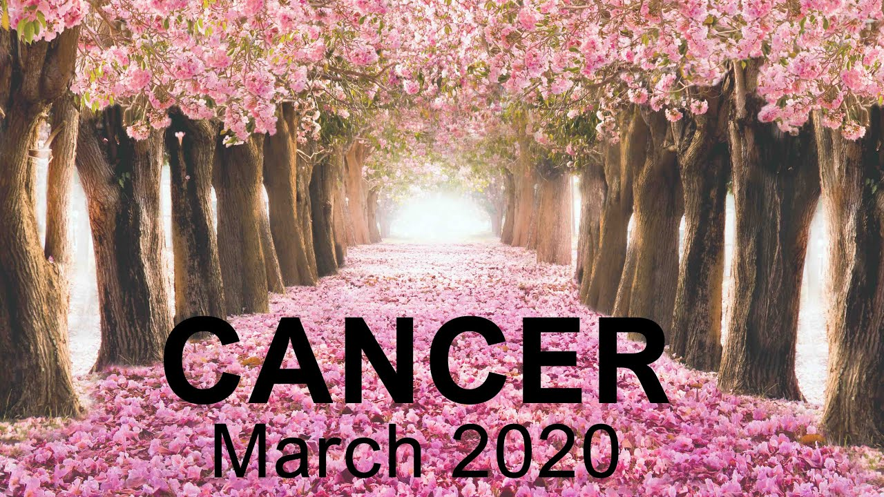 cancer horoscope march 2020