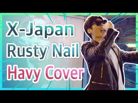 X Japan Rusty Nail Cover ラスティネイル ㅣ Korean singer