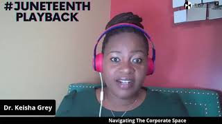#JuneteenthPlayback Digital Talk on Navigating the Corporate Space