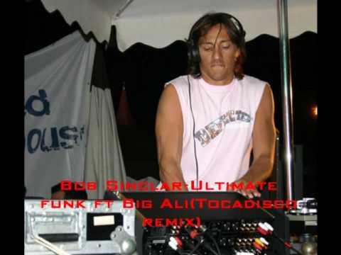 Bob Sinclar-Ultimate funk ft Big Ali(Tocadisco remix)