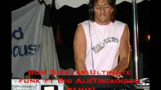 Bob Sinclar-Ultimate funk ft Big Ali(Tocadisco remix)