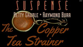 "RAYMOND BURR & BETTY GRABLE • ""The Copper Tea Strainer"" • Classic SUSPENSE Episode"