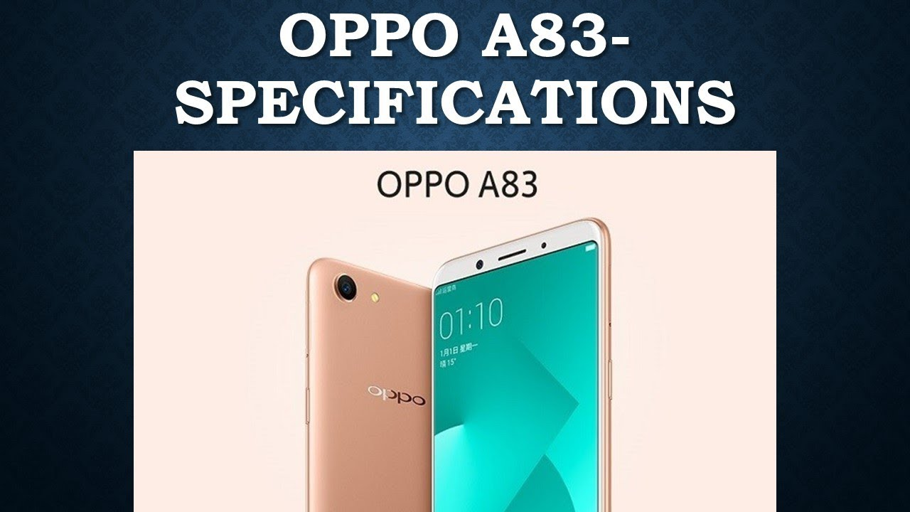 OPPO A83 - Specifications, Review and Features