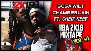Mixtape Vol. 1 | Sosa Wilt Chamberlain | NBA 2k18