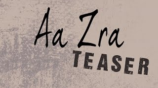 Official Teaser | Aa Zra | Maninder Kailey | Latest Punjabi Songs | Coming Soon
