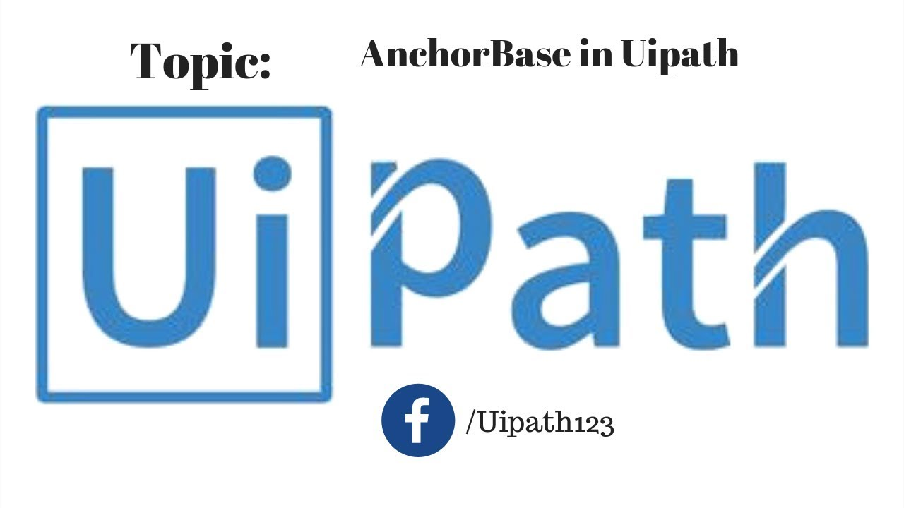 Anchor Base Uipath tutorials for beginners by KB Tutorials