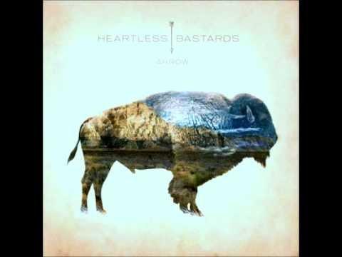 Heartless Bastards - The Arrow Killed The Beast