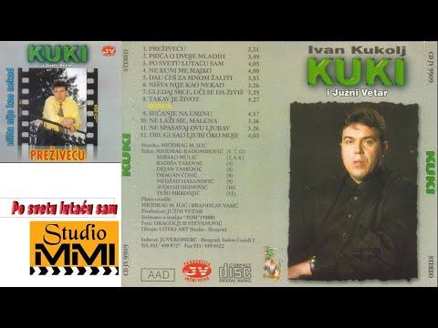 Ivan Kukolj Kuki i Juzni Vetar - Po svetu lutacu sam