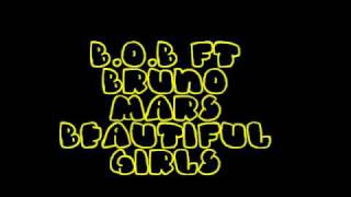 B.O.B ft Bruno Mars Beautiful girls