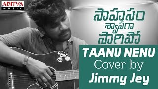 Download Hindi Video Songs - Taanu Nenu - Acoustic Version by Jimmy Jey || Saahasam Shwasaga Saagipo Cover Versions