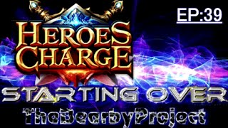 Starting Over Ep39 Heroes Charge Lvl 74