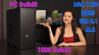 pc build 100k subs lga 1150 ddr3 usb 3 1 m 2