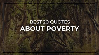 Our team made a compilation of the best quotes about poverty for you to discover. in this video will discover quotations by such famous people and charac...