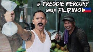 If FREDDIE MERCURY Were FILIPINO (QUEEN Parody)